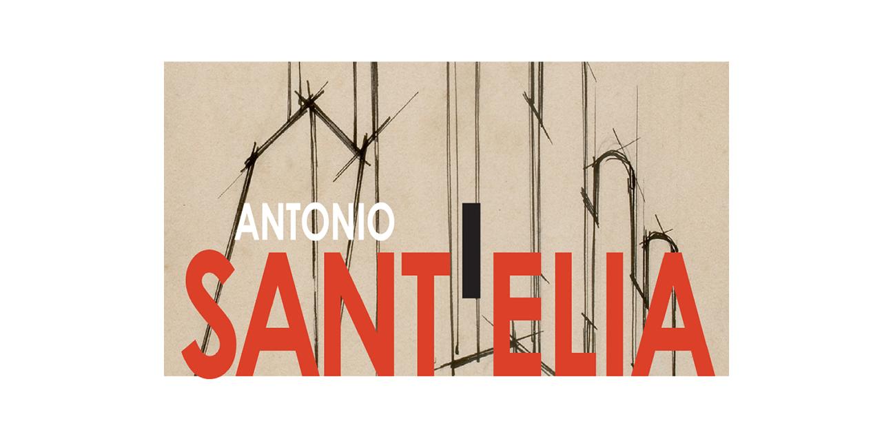Mostra antonio sant 39 elia all 39 origine del progetto for Architetto sant elia