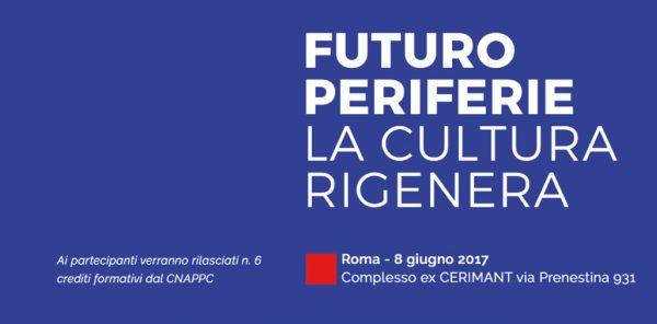 """Convegno """"Futuro Periferie. La cultura rigenera"""""""