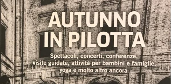 """""""Autunno in Pilotta"""": un museo partecipativo per condividere la cultura con la città"""