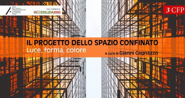 IL PROGETTO DELLO SPAZIO CONFINATO - Luce, forma, colore