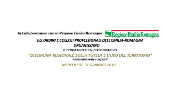 """Convegno tecnico formativo """"Disciplina regionale sulla tutela e l'uso del territorio - Legge regionale n. 24/2017"""""""