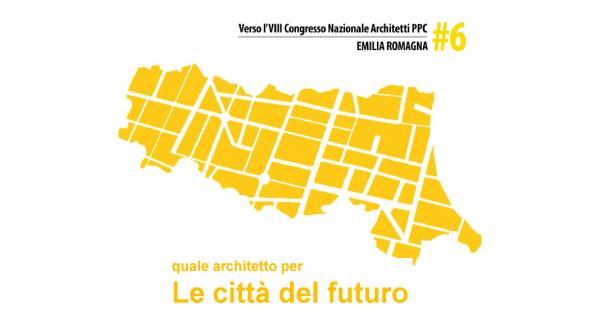 """Congresso Regionale """"quale architetto per Le città del futuro"""""""