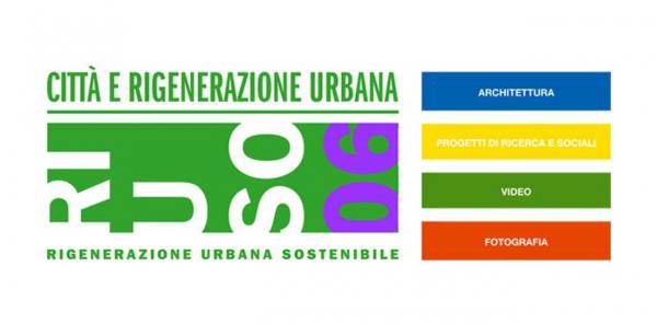 Premio RI.U.SO_06 – Rigenerazione Urbana Sostenibile