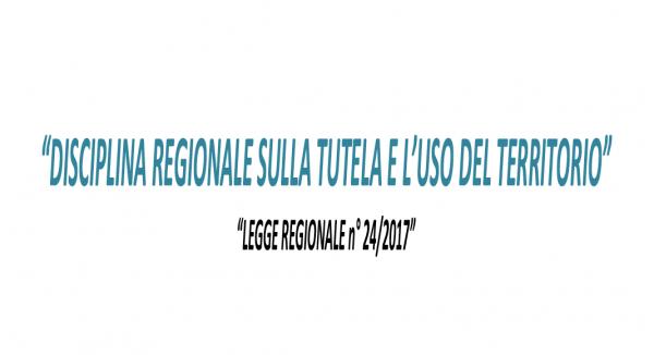 """Convegno """"Disciplina regionale sulla tutela e l'uso del territorio - Legge Regionale n° 24/2017"""""""