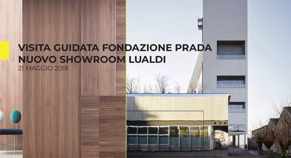 Visita guidata Fondazione Prada e nuovo showroom Lualdi
