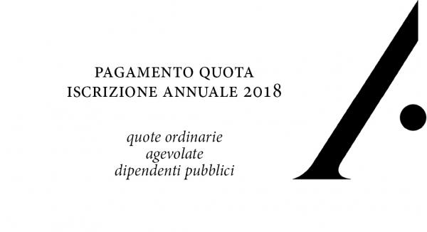 Pagamento quota iscrizione annuale 2018: quote ordinarie/agevolate/dipendenti pubblici