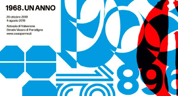 Mostre: 1968. Un Anno | CSAC, Parma - 20 ottobre 2018 – 4 agosto 2019