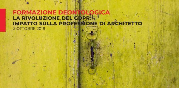 Formazione deontologica: La rivoluzione del GDPR - impatto sulla professione di architetto