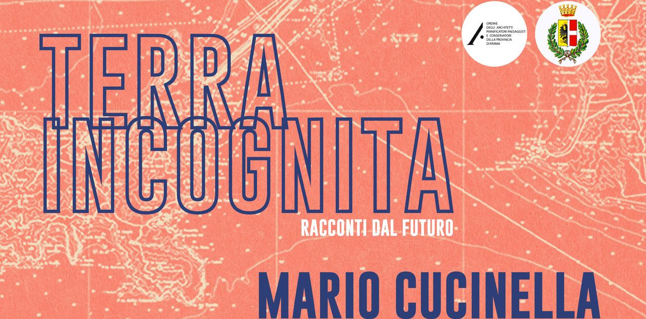 Lectio: Terra Incognita -  racconti dal futuro. MARIO CUCINELLA Architetto, Designer, Accademico
